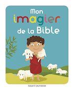 Télécharger le livre :  Mon imagier pour découvrir la Bible