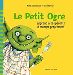 Télécharger le livre :  Le Petit Ogre apprend à ses parents à manger proprement