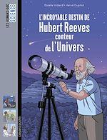Télécharger le livre :  L'incroyable destin d'Hubert Reeves, conteur de l'Univers