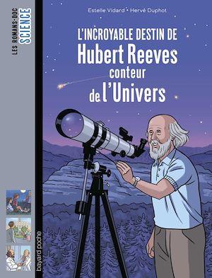 Téléchargez le livre :  L'incroyable destin d'Hubert Reeves, conteur de l'Univers
