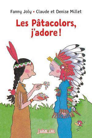 Téléchargez le livre :  Les Pâtacolors j'adore !