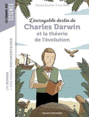 Téléchargez le livre :  L'incroyable destin de Charles Darwin et la théorie de l'évolution