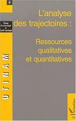 Télécharger cet ebook : L'ANALYSE DES TRAJECTOIRES : RESSOURCES QUALITATIVES ET QUANTITATIVES
