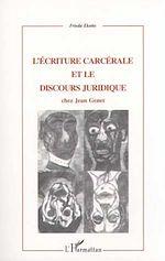 Télécharger le livre :  L'ÉCRITURE CARCÉRALE ET LE DISCOURS JURIDIQUE CHEZ JEAN GENET