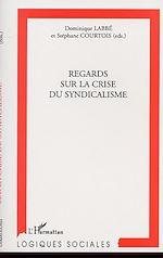 Télécharger le livre :  REGARDS SUR LA CRISE DU SYNDICALISME