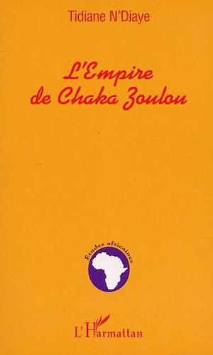 Téléchargez le livre :  L'EMPIRE DE CHAKA ZOULOU
