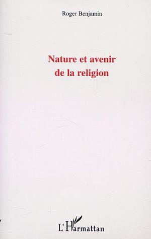 Téléchargez le livre :  NATURE ET AVENIR DE LA RELIGION