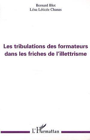 Téléchargez le livre :  LES TRIBULATIONS DES FORMATEURS DANS LES FRICHES DE L'ILLETTRISME