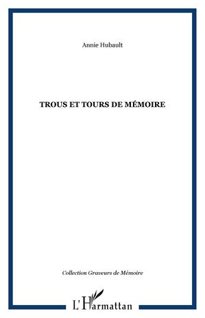 Téléchargez le livre :  TROUS ET TOURS DE MÉMOIRE