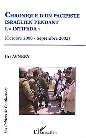 Téléchargez le livre :  CHRONIQUE D'UN PACIFISTE ISRAELIEN PENDANT L'INTIFADA