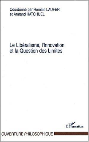 Téléchargez le livre :  Le Libéralisme, l'Innovation et la Question des Limites