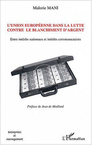 Téléchargez le livre :  L'Union européenne dans la lutte contre le blanchiment d'argent