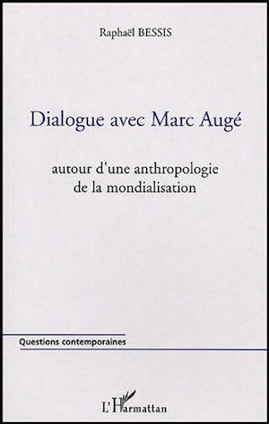Téléchargez le livre :  Dialogue avec Marc Augé