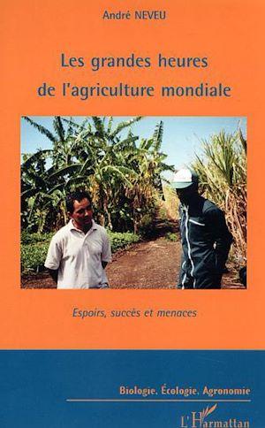 Téléchargez le livre :  Les grandes heures de l'agriculture mondiale