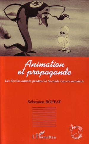 Téléchargez le livre :  Animation et propagande
