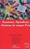 Téléchargez le livre numérique:  Numériser, reproduire, archiver les images d'art