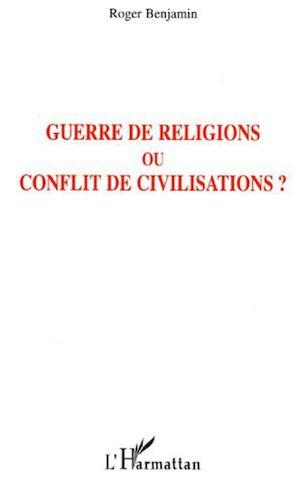 Téléchargez le livre :  Guerre de religions ou conflit de civilisations ?