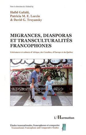 Téléchargez le livre :  Migrances, diasporas et transculturalités francophones