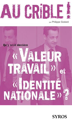 """Téléchargez le livre :  Qu'y a-t-il derrière """"Valeur travail"""" et """"Identité nationale"""" ?"""