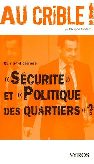 """Téléchargez le livre :  Qu'y a-t-il derrière """"Sécurité"""" et """"Politique des quartiers"""" ?"""