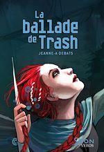 Télécharger le livre :  La ballade de Trash