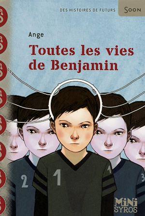 Téléchargez le livre :  Toutes les vies de Benjamin
