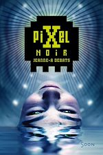 Télécharger le livre :  Pixel noir