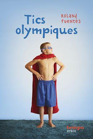 Téléchargez le livre :  Tics olympiques