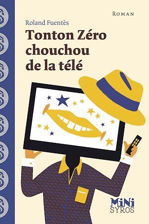 Téléchargez le livre :  Tonton Zéro chouchou de la télé