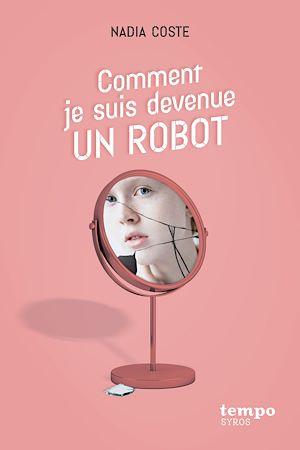 Téléchargez le livre :  Comment je suis devenue un robot