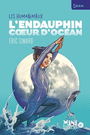 Téléchargez le livre :  L'Endauphin, cœur d'océan - Les Humanimaux
