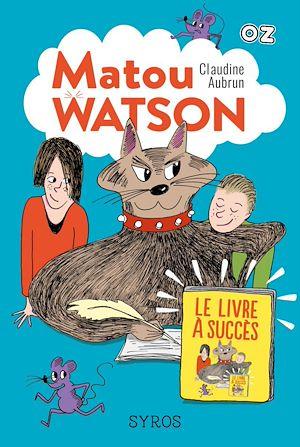 Téléchargez le livre :  Matou Watson - Tome 2 : Le livre à succès - collection OZ