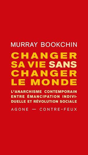 Téléchargez le livre :  Changer sa vie sans changer le monde