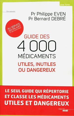 Téléchargez le livre :  Guide des 4000 médicaments utiles, inutiles ou dangereux