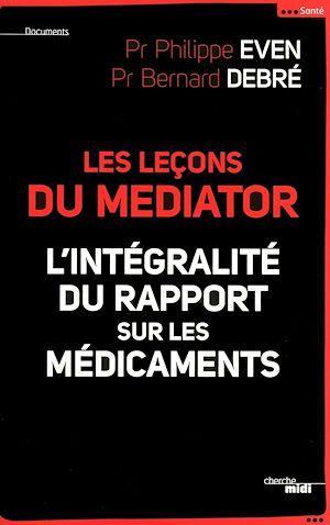 Téléchargez le livre :  Les Leçons du Médiator - l'intégralité du rapport sur les médicaments