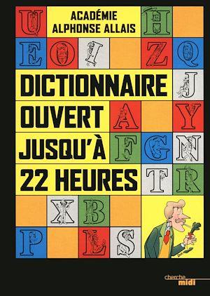 Téléchargez le livre :  Dictionnaire ouvert jusqu'à 22 heures