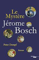 Télécharger le livre :  Le Mystère Jérôme Bosch