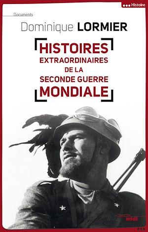 Téléchargez le livre :  Histoires extraordinaires de la Seconde Guerre mondiale