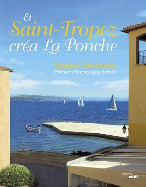 Téléchargez le livre :  Et Saint-Tropez créa La Ponche