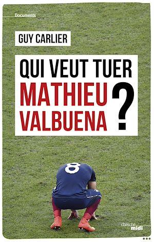Téléchargez le livre :  Qui veut tuer Mathieu Valbuena ?