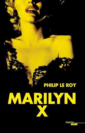 Téléchargez le livre :  Marilyn X