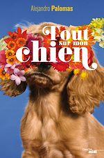 Télécharger le livre :  Tout sur mon chien