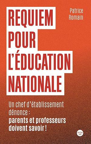 Téléchargez le livre :  Requiem pour l'éducation nationale - Un chef d'établissement parle : parents et professeurs doivent savoir !