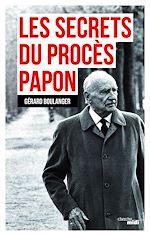 Télécharger le livre :  Les Secrets du procès Papon