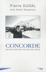 Télécharger le livre :  Concorde : pilote d'essais, pilote de ligne