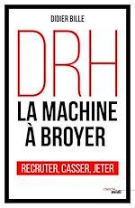 Télécharger le livre :  DRH, la machine à broyer