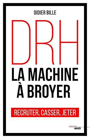 Téléchargez le livre :  DRH, la machine à broyer