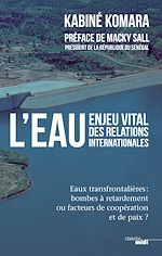 Télécharger le livre :  L'eau, enjeu vital des relations internationales