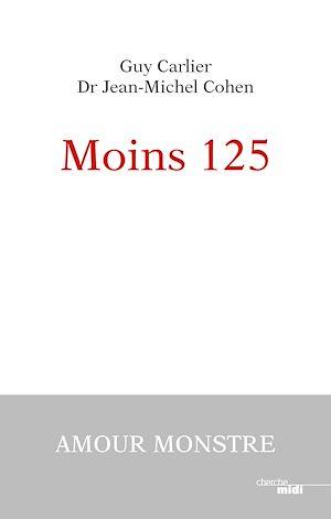 Téléchargez le livre :  Moins 125