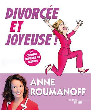Téléchargez le livre :  Divorcée et joyeuse